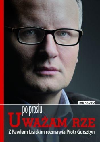 Paweł Lisicki - Po prostu Uważam Rze