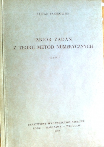 Stefan Paszkowski - Zbiór zadań z teorii metod numerycznych