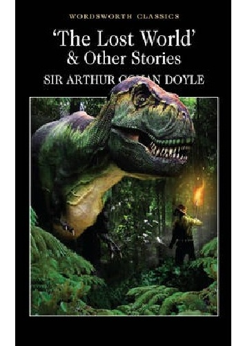 Arthur Conan Doyle - The Lost World & Other Stories