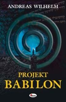 Andreas Wilhelm - Projekt Babilon