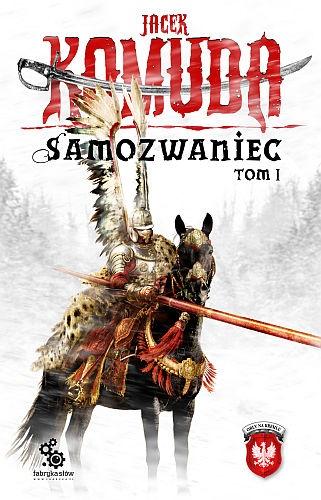 Jacek Komuda - Samozwaniec, tom 1