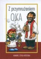 Łukasz Zabdyr - Z przymrużeniem oka. Humor z życia Kościoła