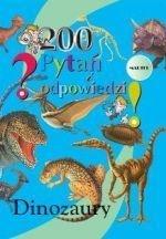 autor nieznany - Dinozaury. 200 pytań i odpowiedzi