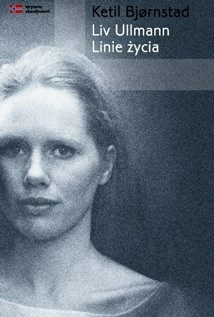 Ketil Bjørnstad - Liv Ullmann - linie życia