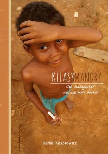 Daniel Kasprowicz - Kilasymandry. Jak Madagaskar nauczył mnie kochać