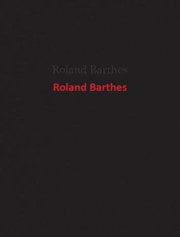 Roland Barthes - Roland Barthes