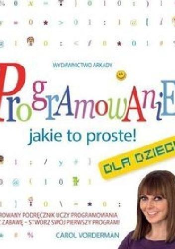 Carol Vorderman - Programowanie - jakie to proste Dla dzieci