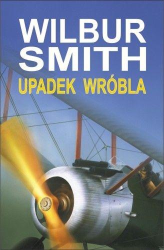 Wilbur Smith - Upadek wróbla