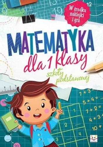 Agnieszka Bator - Matematyka dla 1 klasy szkoły podstawowej