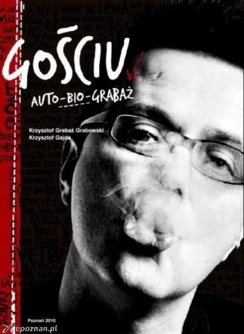 Krzysztof Gajda - Gościu. Auto-bio-Grabaż