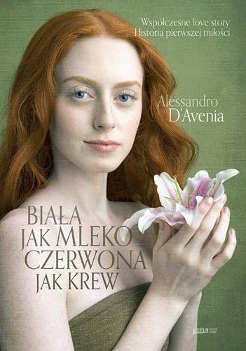 Alessandro D'Avenia - Biała jak mleko, czerwona jak krew