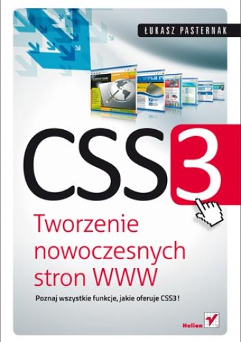 Łukasz Pasternak - CSS3. Tworzenie nowoczesnych stron WWW