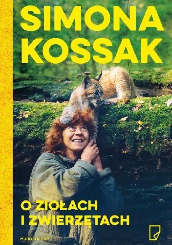 Simona Kossak - O ziołach i zwierzętach