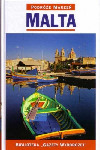 praca zbiorowa - Malta. Podróże marzeń