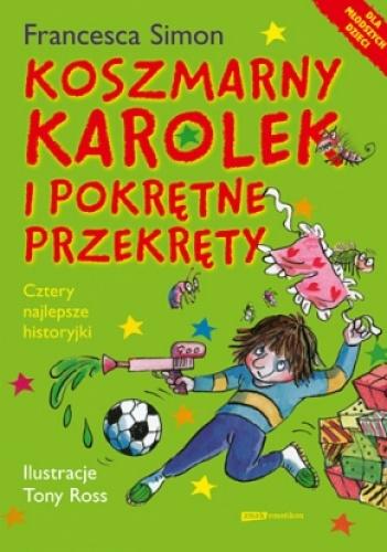 Francesca Simon - Koszmarny Karolek i pokrętne przekręty