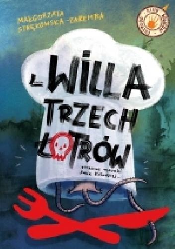 Małgorzata Strękowska-Zaremba - Willa trzech łotrów