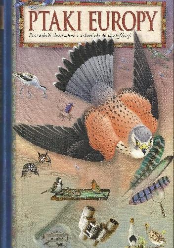 Dominic Mitchell - Ptaki Europy. Przewodnik obserwatora i wskazówki do identyfikacji