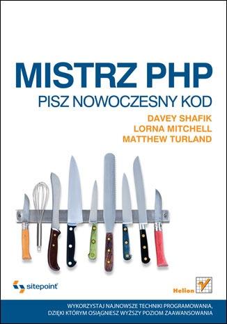 Davey Shafik - Mistrz PHP. Pisz nowoczesny kod