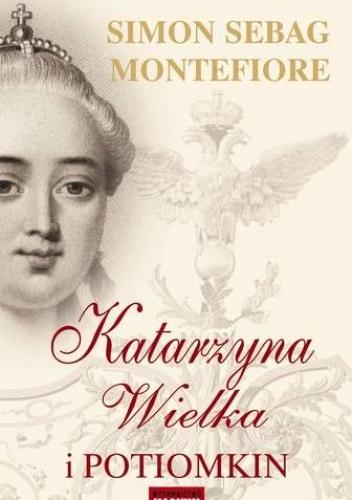 Simon Sebag Montefiore - Katarzyna Wielka i Potiomkin