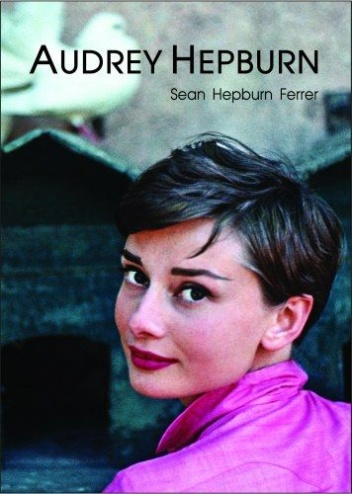 Sean Hepburn Ferrer - Audrey Hepburn. Uosobienie elegancji
