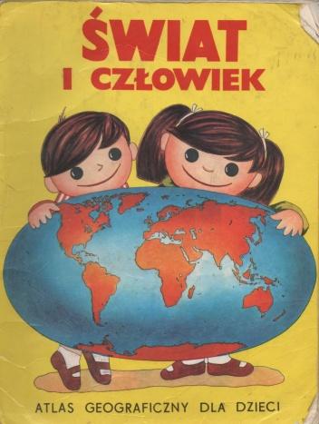 praca zbiorowa - Świat i człowiek. Atlas geograficzny