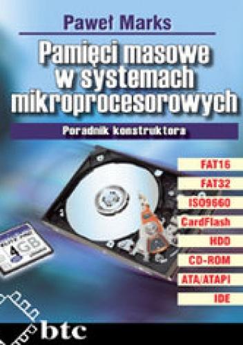 Paweł Marks - Pamięci masowe w systemach mikroprocesorowych. Poradnik konstruktora