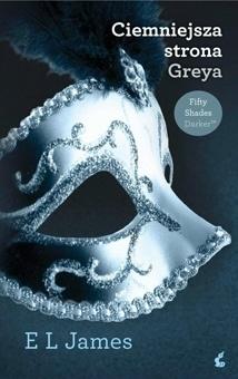 E L James - Ciemniejsza strona Greya