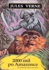 Juliusz Verne - 2000 mil po Amazonce