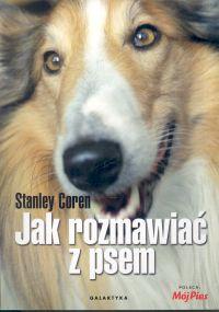 Stanley Coren - Jak rozmawiać z psem