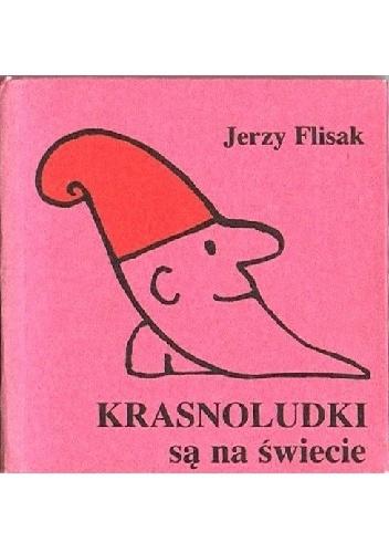 Jerzy Flisak - Krasnoludki są na świecie