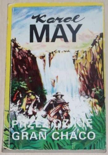 Karol May - Przez dzikie Gran Chaco