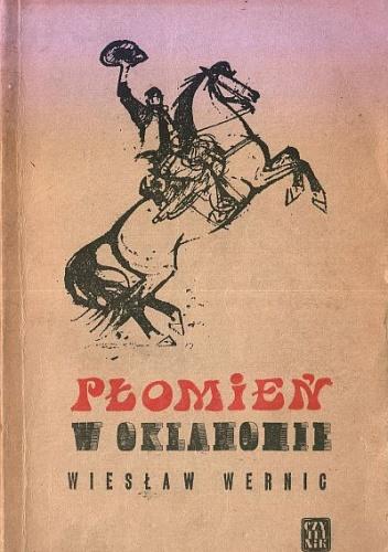 Wiesław Wernic - Płomień w Oklahomie