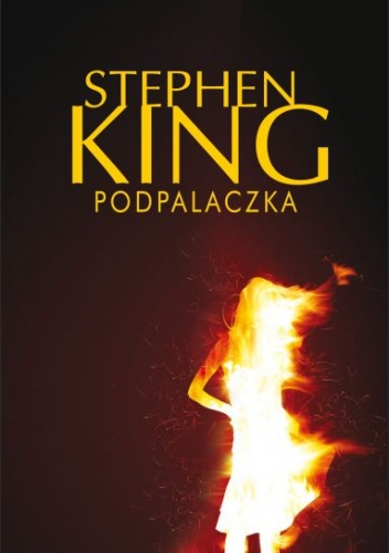 Stephen King - Podpalaczka