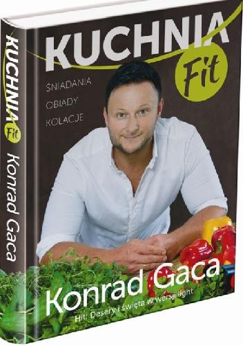 Konrad Gaca - Kuchnia Fit