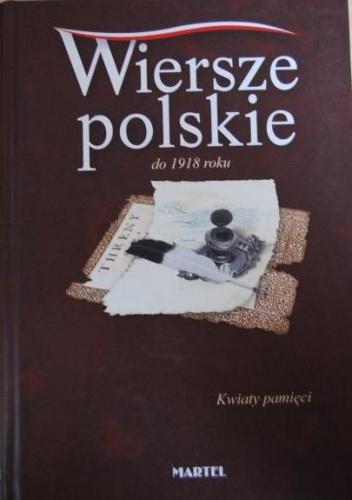 praca zbiorowa - Wiersze polskie do 1918 roku. Kwiaty pamięci