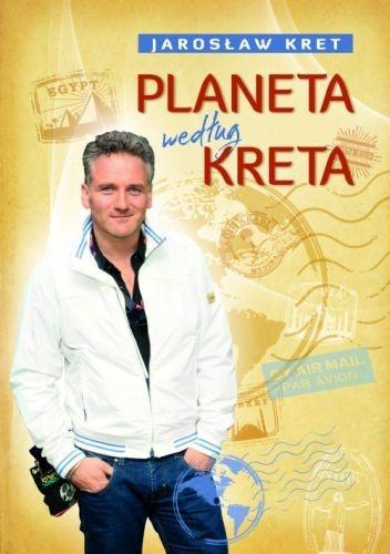 Jarosław Kret - Planeta według Kreta