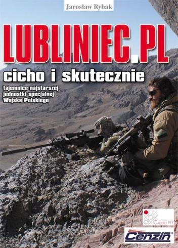 Jarosław Rybak - Lubliniec.pl : cicho i skutecznie. Tajemnice najstarszej jednostki specjalnej Wojska Polskiego