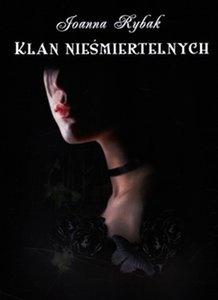 Joanna Rybak - Klan Nieśmiertelnych