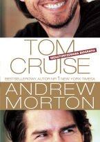Andrew Morton - Tom Cruise. Nieautoryzowana Biografia