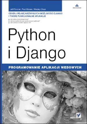 Jeff Forcier - Python i Django : programowanie aplikacji webowych