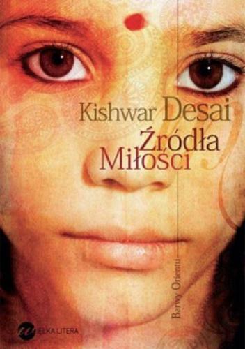 Kishwar Desai - Źródła miłości