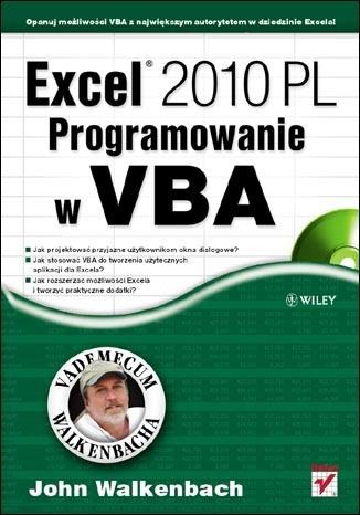 John Walkenbach - Excel 2010 PL. Programowanie w VBA. Vademecum Walkenbacha