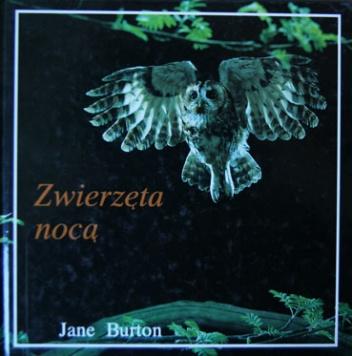 Jane Burton - Zwierzęta Nocą