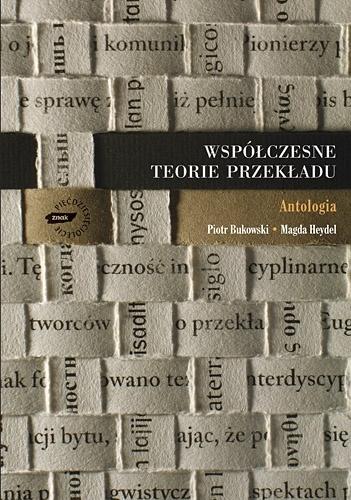 Piotr Bukowski - Współczesne teorie przekładu. Antologia