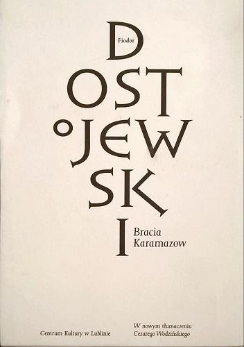Fiodor Dostojewski - Bracia Karamazow