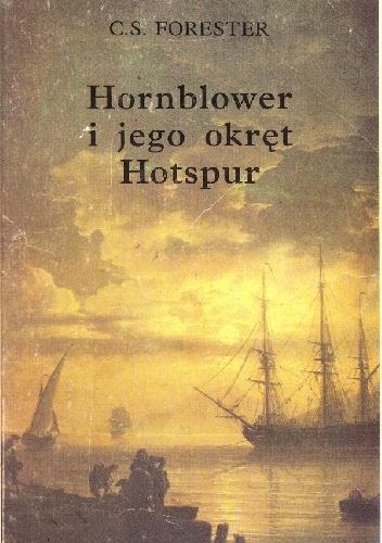 "Cecil Scott Forester - Hornblower i jego okręt ""Hotspur"""