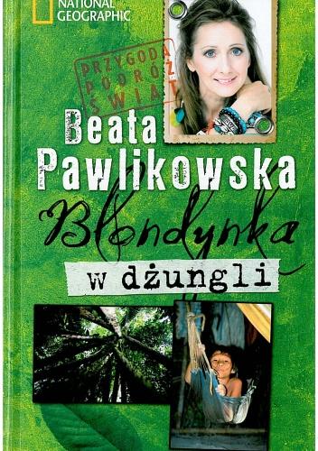 Beata Pawlikowska - Blondynka w dżungli