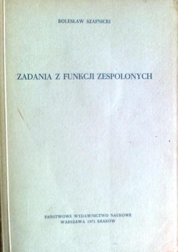 Bolesław Szafnicki - Zadania z funkcji zespolonych