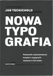 Jan Tschichold - Nowa typografia. Podręcznik dla tworzących w duchu współczesności