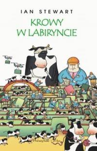 Ian Stewart - Krowy w labiryncie i inne eksploracje matematyczne
